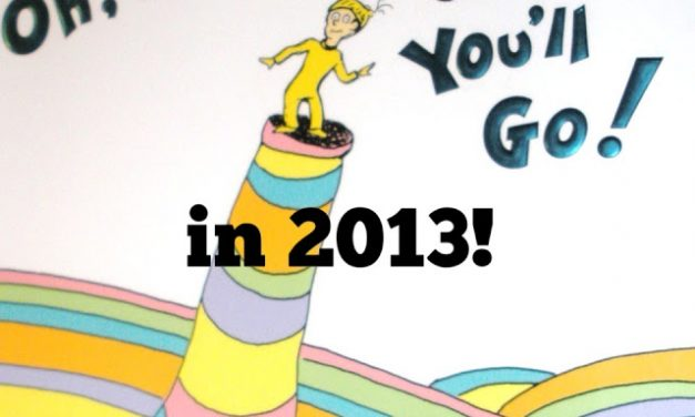 Oh, The Places To Go in 2013
