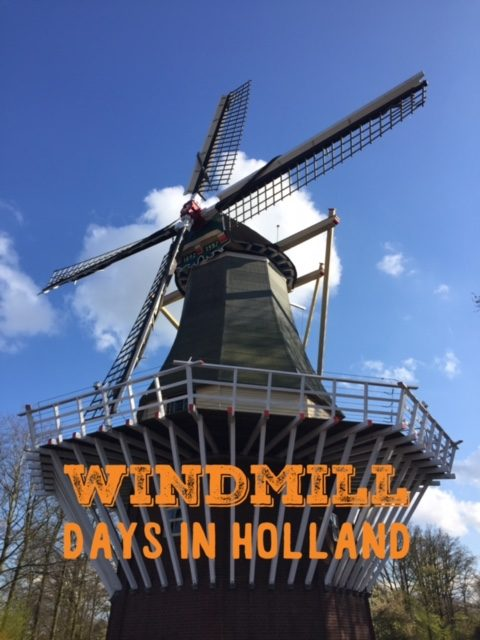 Windmill Days in Holland